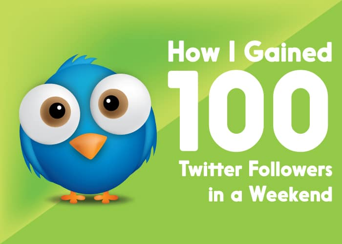 How I gained 100 Twitter Followers Easily Over The Weekend