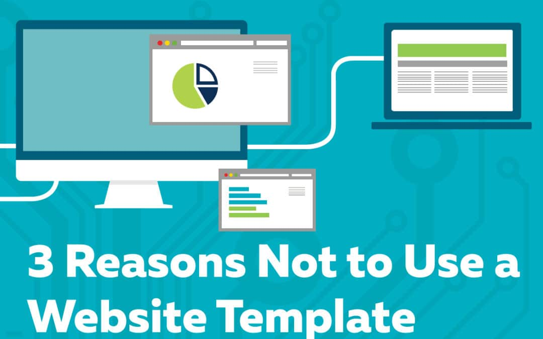 3-Reasons-Not-to-Use-a-Website-Template-1080x675
