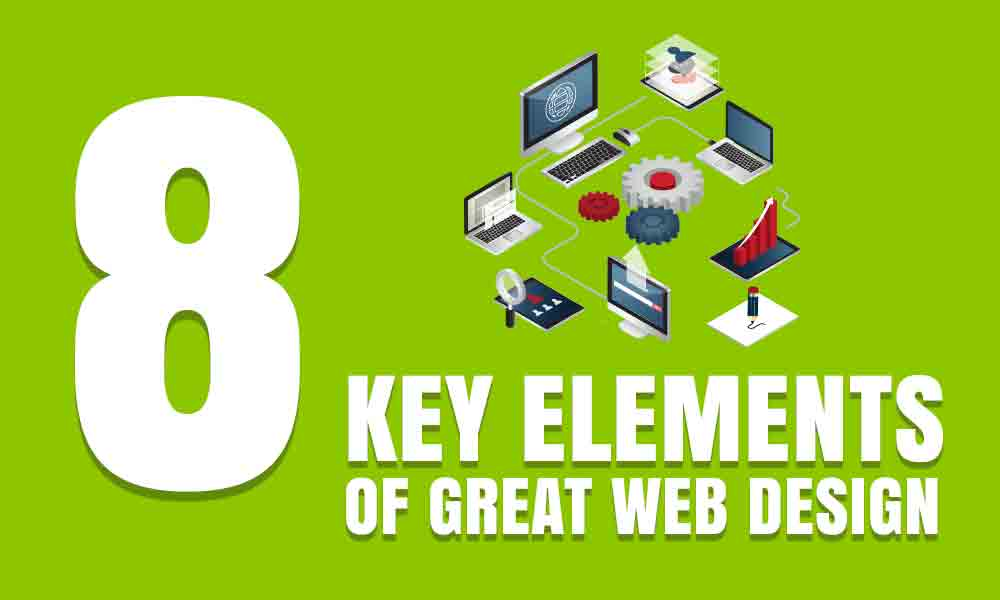 8 Key Elements of Great Web Design