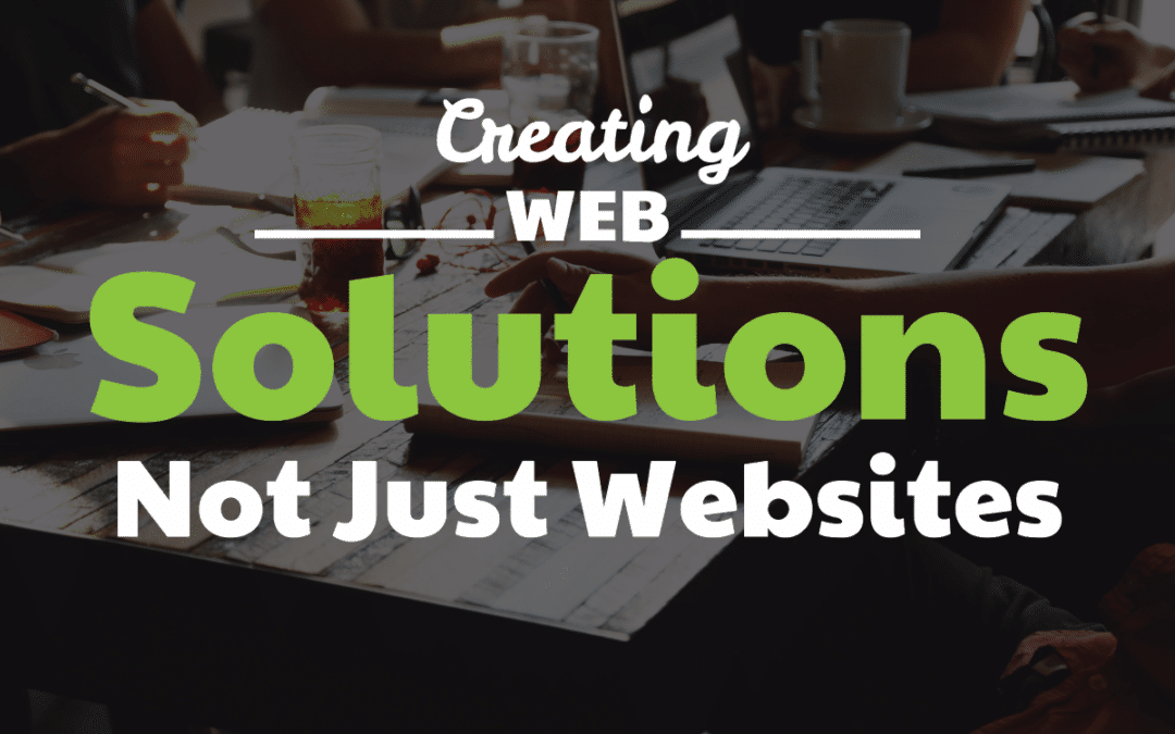 Creating-Web-Solutions-Not-Just-Websites-1080x675
