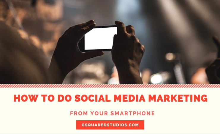 How to do social media marketing for business with a Smartphone