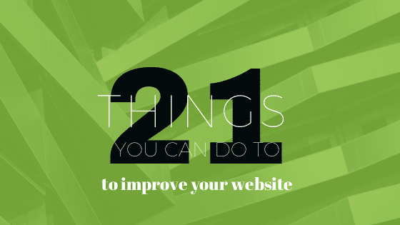 21 Ways to Improve Your Website Tremendously