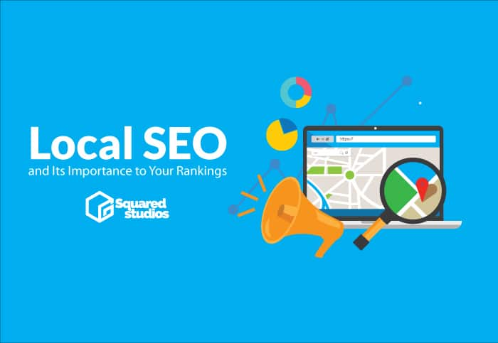 Local SEO and Its Importance to Your Rankings