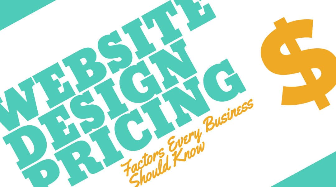 Website Design Pricing Factors Every Business Should Know