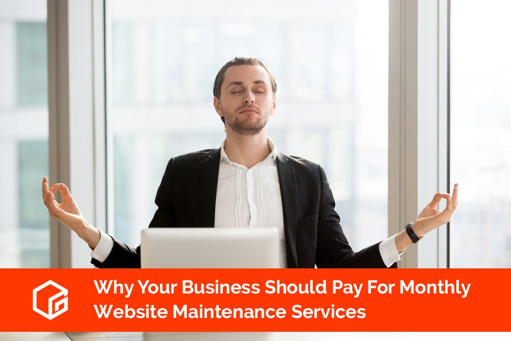 Why Your Business Should Pay For Monthly Website Maintenance Services
