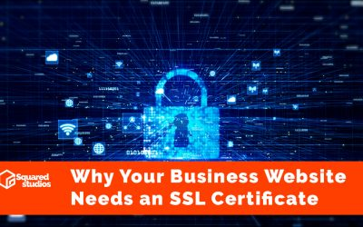 Why Your Business Website Needs an SSL Certificate